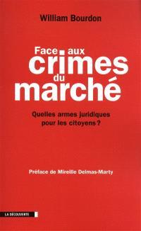 Face aux crimes du marché : quelles armes juridiques pour les citoyens ?; Suivi de Trente-neuf propositions pour une régulation des entreprises transnationales