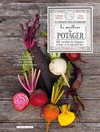 Le meilleur du potager : 200 variétés gourmandes d'hier et d'aujourd'hui