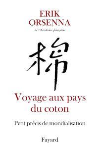 Petit précis de mondialisation, Voyage aux pays du coton