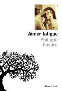 Aimer fatigue