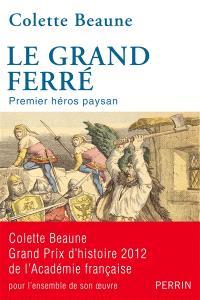 Le Grand Ferré : premier héros paysan