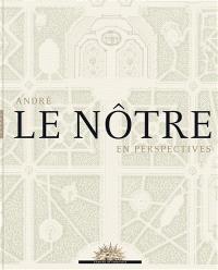 André Le Nôtre en perspectives