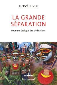 La grande séparation : pour une écologie des civilisations
