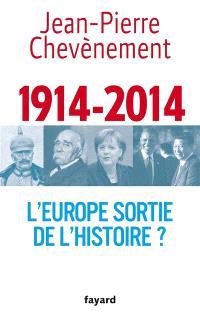 1914-2014, l'Europe sortie de l'histoire ?