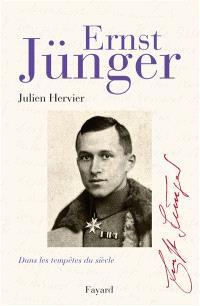Ernst Jünger : dans les tempêtes du siècle
