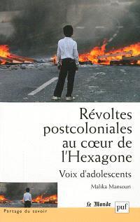 Révoltes postcoloniales au coeur de l'Hexagone : voix d'adolescents