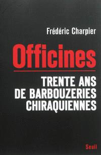Officines : trente ans de barbouzeries chiraquiennes