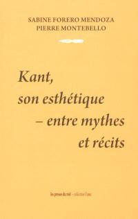 Kant, son esthétique : entre mythes et récits