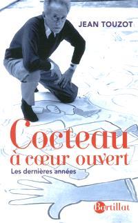 Cocteau à coeur ouvert : les dernières années