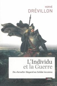 L'individu et la guerre : du chevalier Bayard au soldat inconnu