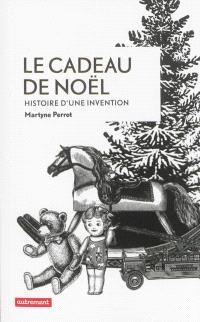 Le cadeau de Noël : histoire d'une invention