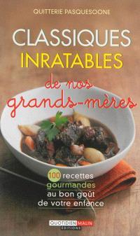 Classiques inratables de nos grands-mères : 100 recettes gourmandes au bon goût de votre enfance