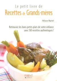 Le petit livre de recettes de grands-mères : retrouvez les bons petits plats de votre enfance avec 130 recettes authentiques !