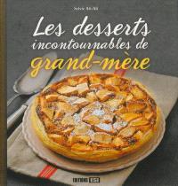 Les desserts incontournables de grand-mère