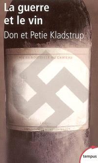 La guerre et le vin : comment les vignerons français ont sauvé leurs trésors des nazis