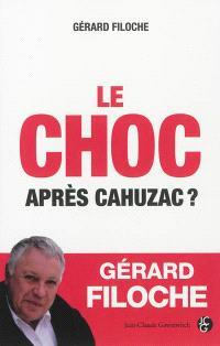 Le choc : après Cahuzac ?