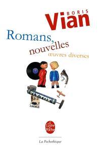 Boris Vian : romans, nouvelles, oeuvres diverses