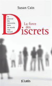 La force des discrets : le pouvoir des introvertis dans un monde trop bavard