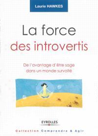 La force des introvertis : de l'avantage d'être sage dans un monde survolté