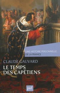 Le temps des Capétiens : Xe-XIVe siècle