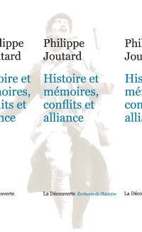 Histoire et mémoires, conflits et alliances