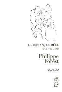 Allaphbed. Volume 3, Le roman, le réel : et autres essais