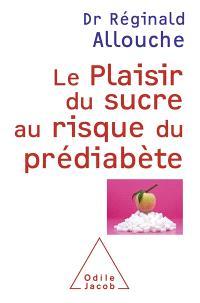 Le plaisir du sucre au risque du prédiabète