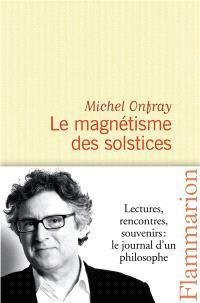 Journal hédoniste. Volume 5, Le magnétisme des solstices