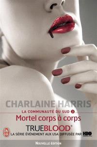 La communauté du Sud. Volume 3, Mortel corps-à-corps