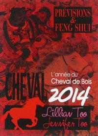 Cheval 2014 : l'année du cheval de bois : prévisions & feng shui