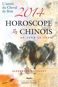 Horoscope chinois 2014 au jour le jour  : l' année du cheval de bois