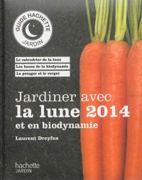 Jardiner avec la Lune et en biodynamie : 2014
