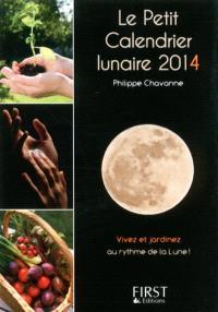 Le petit calendrier lunaire 2014 : vivez et jardinez au rythme de la Lune !