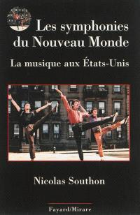 Les symphonies du Nouveau Monde : la musique aux Etats-Unis