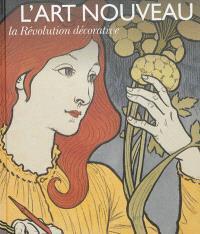L'Art nouveau : la révolution décorative : Pinacothèque de Paris, 18 avril-8 septembre 2013