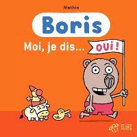 Boris, Moi, je dis... oui !