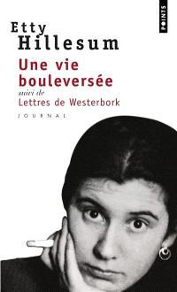 Une vie bouleversée : journal : 1941-1943; Suivi de Lettres de Westerbork