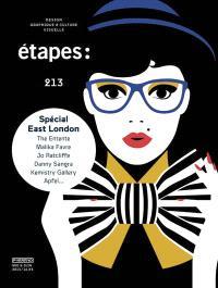 Etapes : design graphique & culture visuelle. n° 213, Spécial East London : The Entente, Malika Favre, Jo Ratcliffe, Danny Sangra, Kemistry Gallery, Apfel...