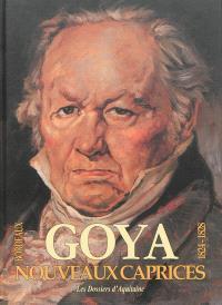 Nouveaux caprices de Goya : les oubliés de Bordeaux, 1824-1828 : suite de trente-huit dessins inédits