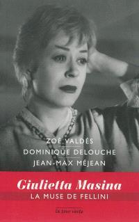 Giulietta Masina : la muse de Fellini