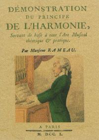Démonstration du principe de l'harmonie : servant de bafe à tout l'art musical théorique & pratique