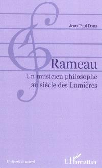 Rameau : un musicien philosophe au siècle des lumières