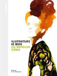 Illustrateurs de mode : les nouvelles icônes