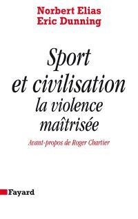 Sport et civilisation : la violence maîtrisée