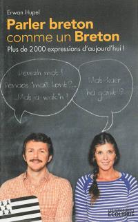 Parler breton comme un Breton : plus de 2.000 expressions d'aujourd'hui !