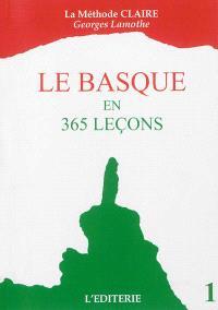 Le basque en 365 leçons. Volume 1, La méthode claire