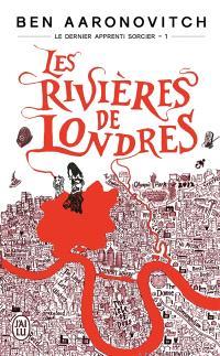 Le dernier apprenti sorcier. Volume 1, Les rivières de Londres