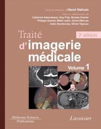 Traité d'imagerie médicale. Volume 1, Moëlle et encéphale, thorax, coeur et vaisseaux, abdomen