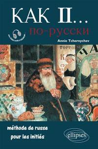 Kak II : méthode de russe pour les initiés