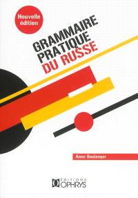 Grammaire pratique du russe : morphologie et syntaxe